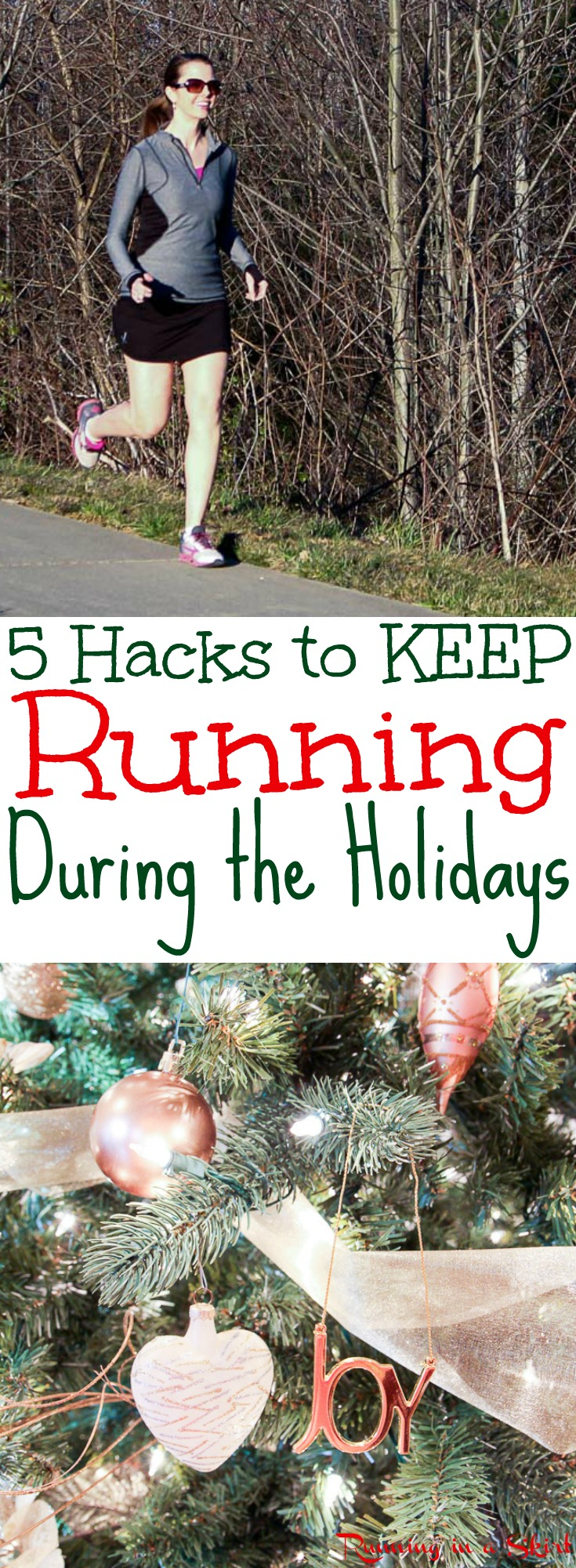 5 Hacks to Keep Running During the Holidays.  Tips for runners to keep at it for holiday running and inspiring ways to make sure you keep running even when you are really busy. / Running in a Skirt via @juliewunder