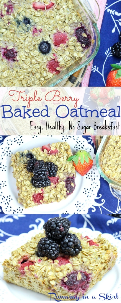 Healthy Triple Berry Baked Oatmeal recipe- Baked Oatmeal with Fruit- Easy, healthy no sugar breakfast. Uses banana as a sweetener. Loaded with blueberry, strawberry and raspberry/ Running in a Skirt