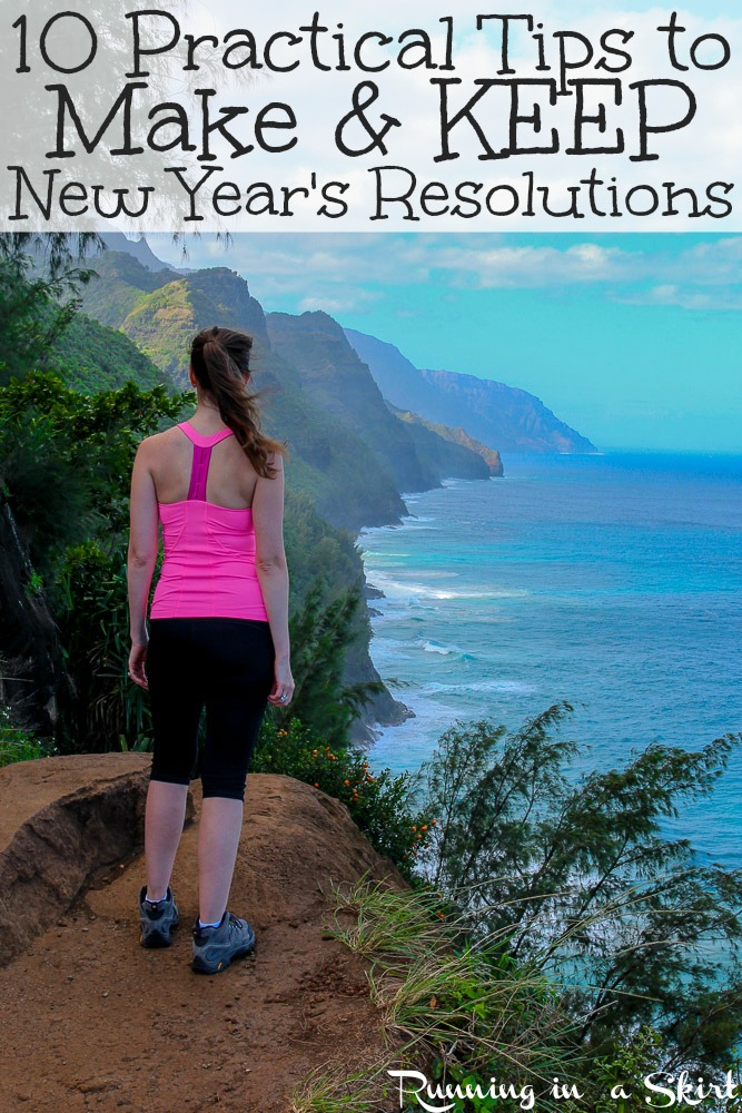 10 Practical Tips and Ideas to Make & Keep New Year's Resolutions - Healthy Inspiration you need... for adults, for teens or for couples!  Includes motivation for monthly goals to actually achieve your dreams this year. / Running in a Skirt #Newyear #newyearsresolution #inspiration #healthy #healthyliving #kauai via @juliewunder
