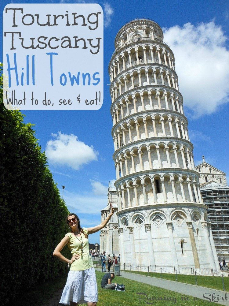 Touring the Tuscan Hill Towns by car. Where to go, and what to do, see & eat! / Running in a Skirt