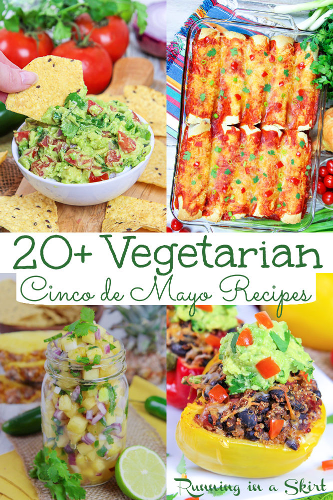 Vegetarian Cinco de Mayo Recipes - 20+ Vegetarian, Vegan & Healthy Cinco de Mayo recipes for dinner or party food ideas. Includes tacos, vegetarian enchiladas, quesadillas, fajitas, casserole, guacamole, salsa and fruit salsa. All fresh, easy, simple and delicious. Clean eating, gluten free, keto and dairy free options. / Running in a Skirt #cincodemayo #healthyliving #healthycincodemayo #partyfood #mexicanfood via @juliewunder