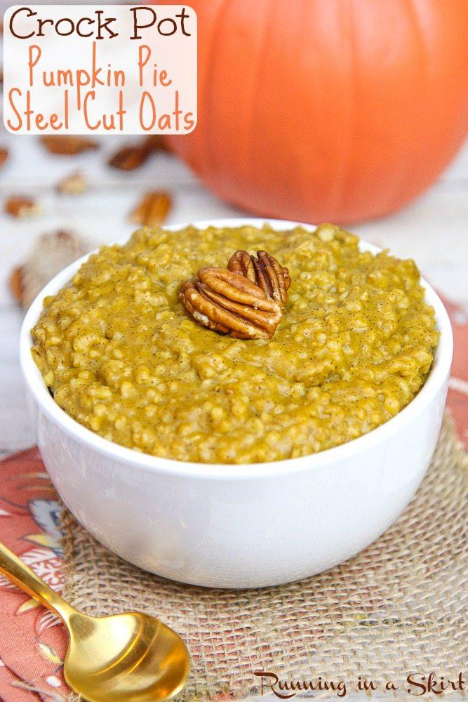 Crock Pot Pumpkin Pie Steel Cut Oatmeal recipe / Running in a Skirt